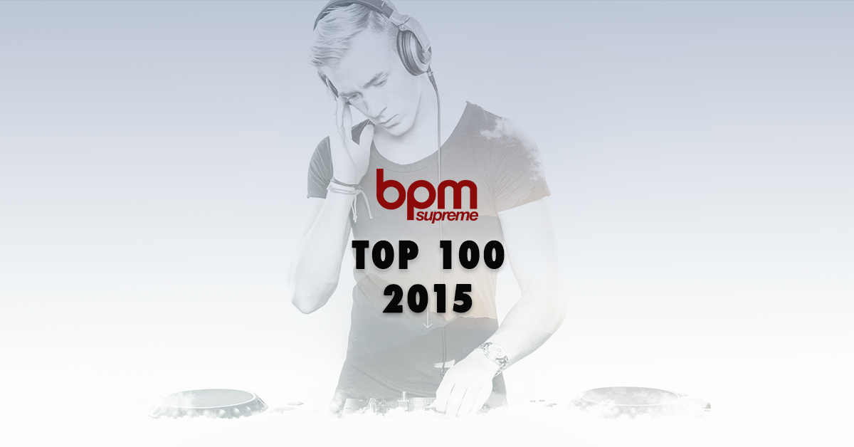 BPM Supreme's Top 100 Best Songs of 2015