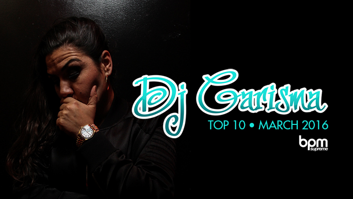 DJ Carisma's Top 10 Picks for March