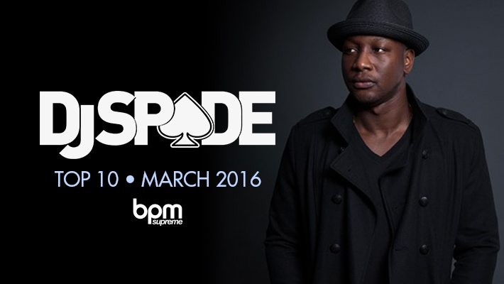 DJ Spade's Top 10 for the Month of March