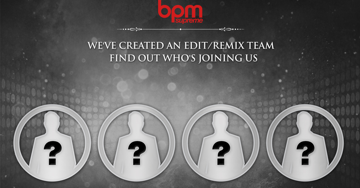 EXCLUSIVE – Remix Team Coming to BPM Supreme