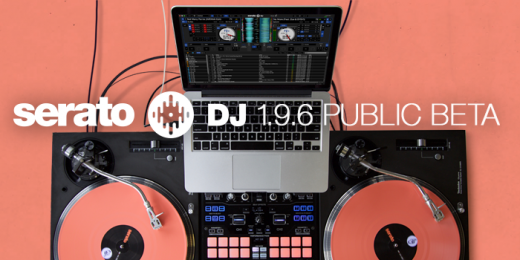 Serato Update: Signup for the Serato DJ 1.9.6 Public Beta