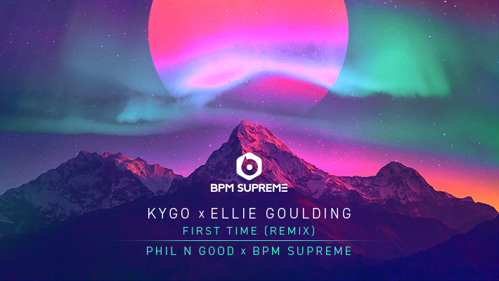 Exclusive Remix: Kygo ft Ellie Goulding – First Time (Phil N Good & BPM Supreme Remix)
