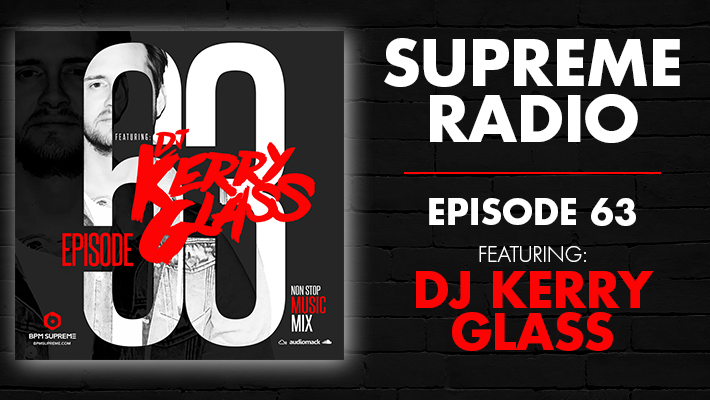 Supreme Radio Episode 63 w/ DJ Kerry Glass