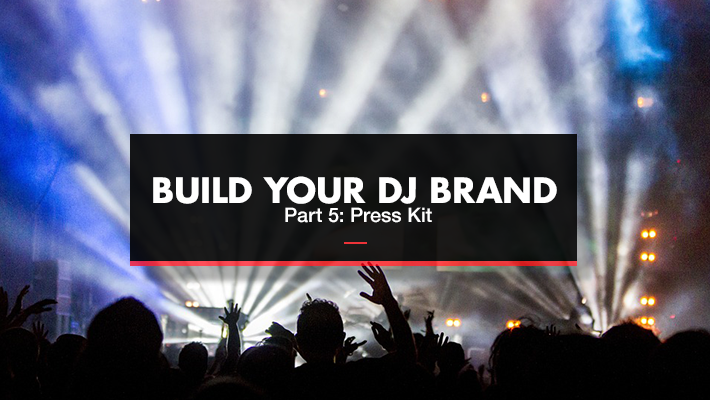 Build Your DJ Brand Part 5: Press Kit