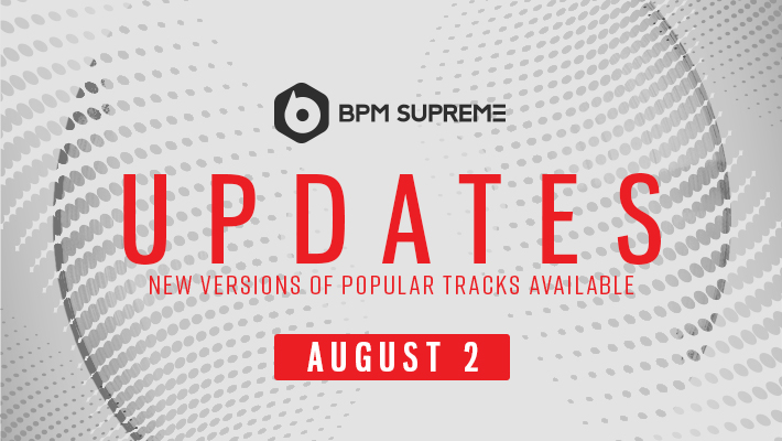 New Versions Of Popular Tracks Available – 8/2/2017