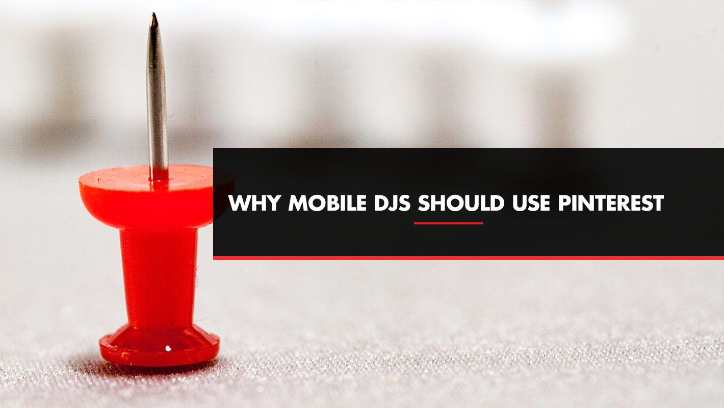 Why Mobile DJs Need a Pinterest Business Account