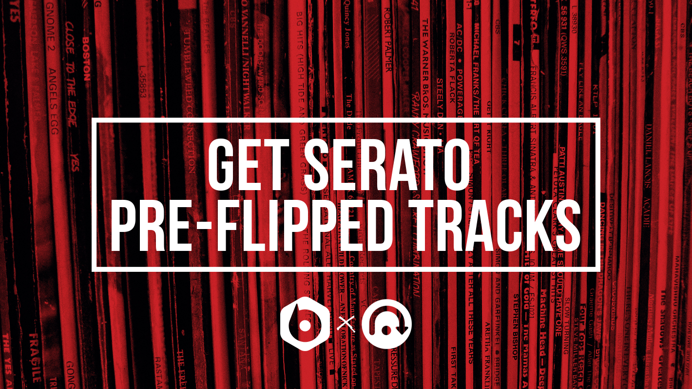 Serato Pre-Flipped Tracks Now Available