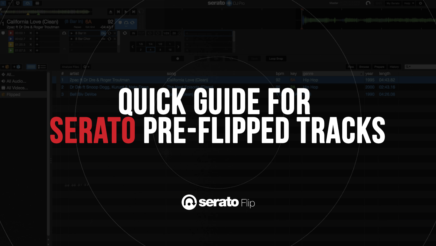 Quick Guide to Using Serato Pre-Flipped Tracks