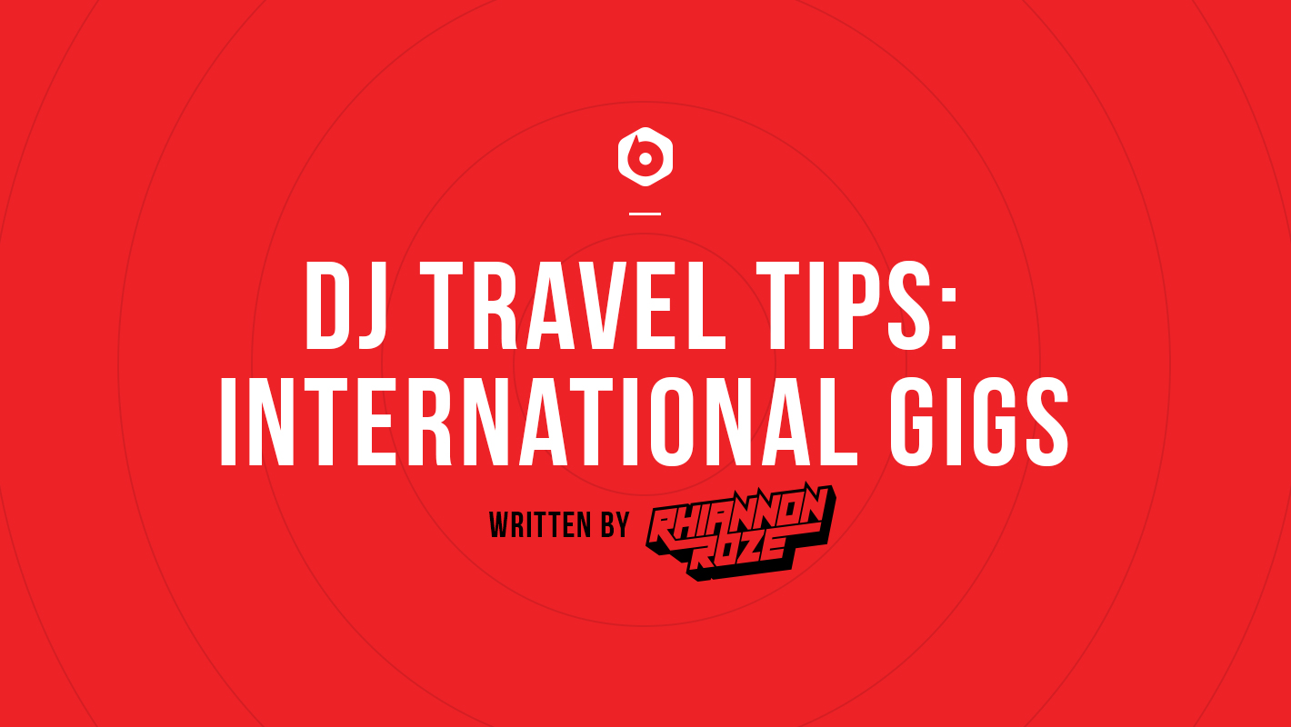 DJ Travel Tips: International Gigs