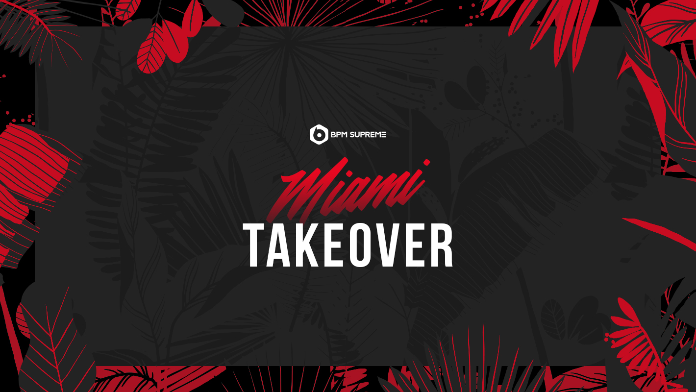 BPM Supreme Is Heading to Miami Music Week and Winter Music Conference