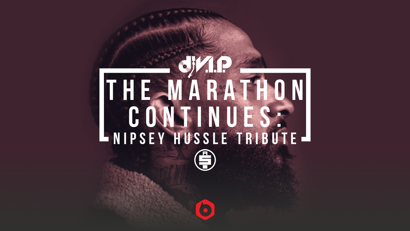 "Nipsey Hussle Tribute: DJ V.I.P. Presents ""The Marathon Continues"" Curated Set"