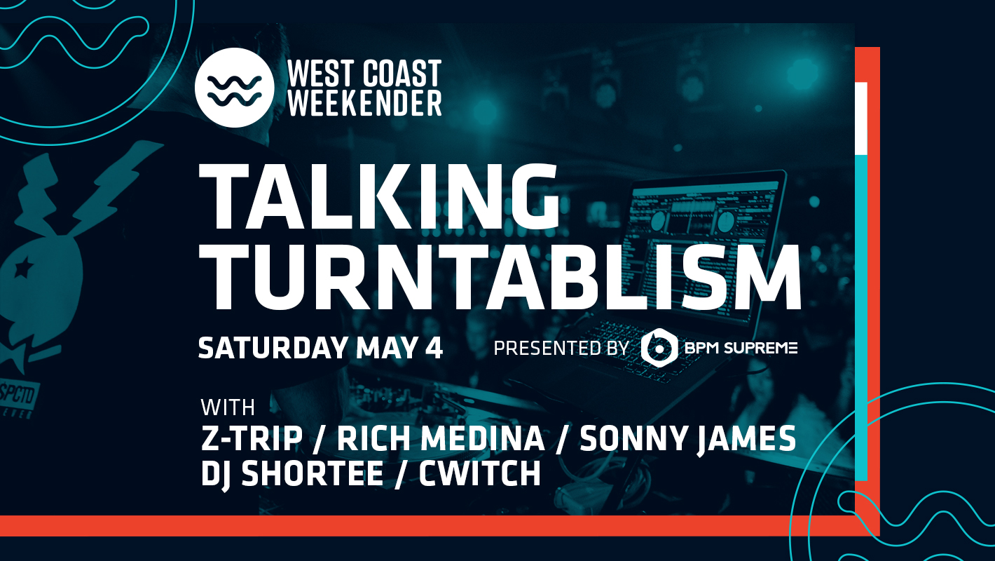 Don't Miss 'Talking Turntablism' with Z-Trip, Shortee, and More at West Coast Weekender