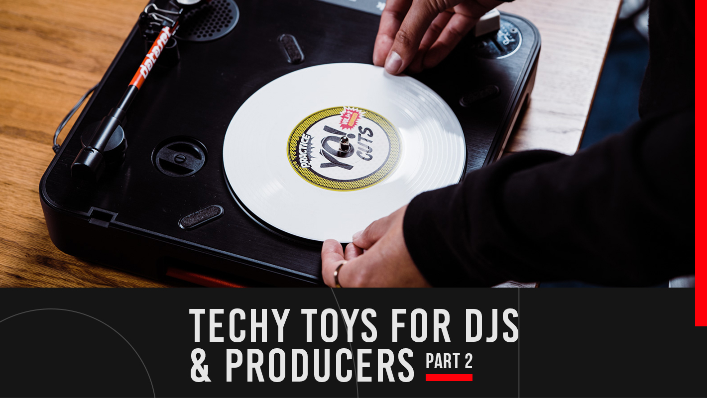 Techy Toys for DJs, Producers, and Music Lovers: Part 2