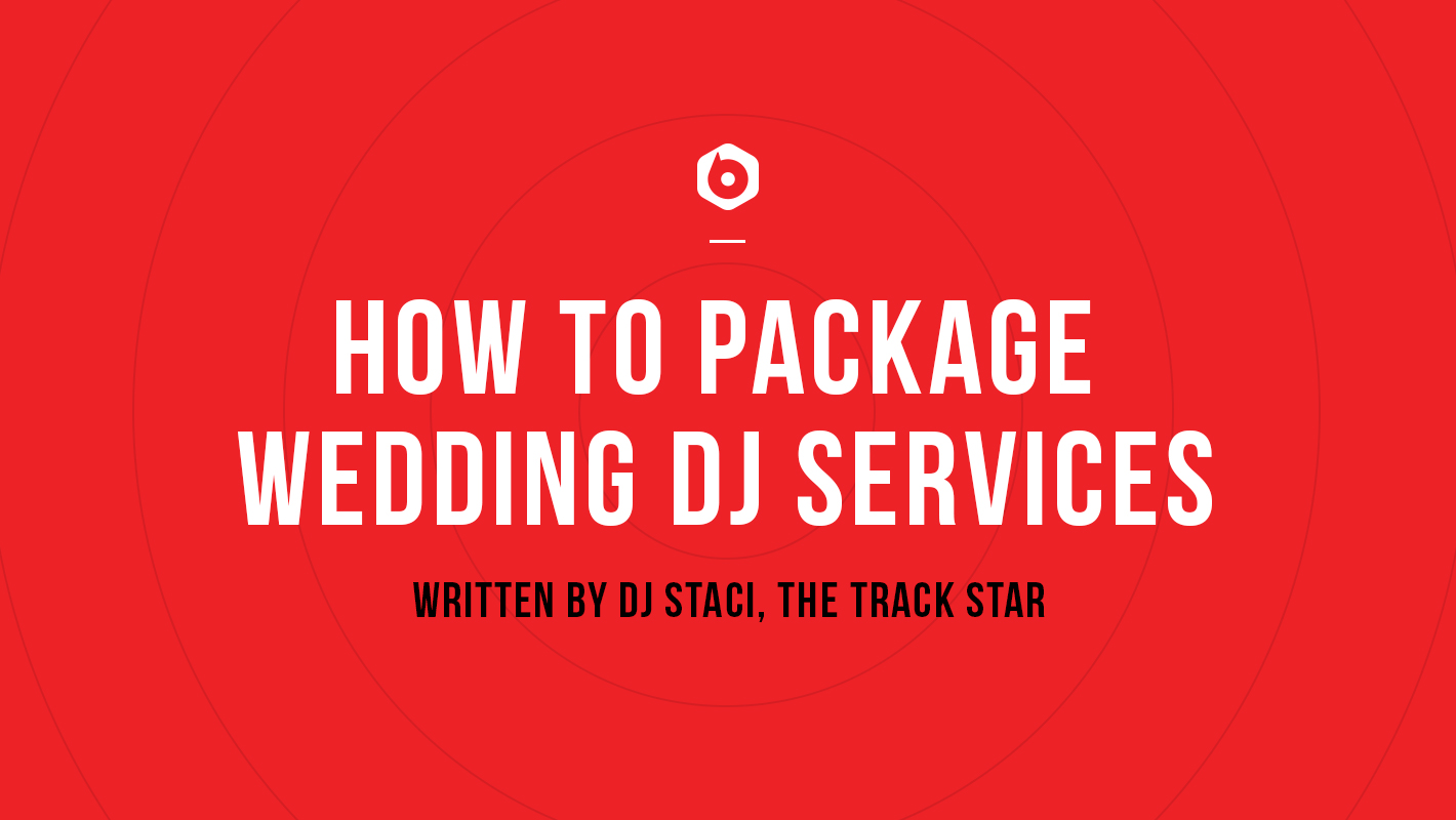 How to Package Your Wedding DJ Services
