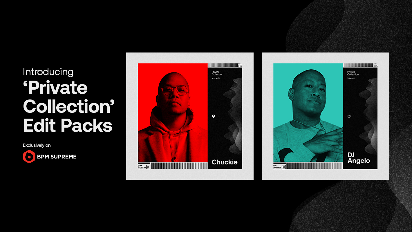 Introducing 'Private Collection' Packs with Personal Edits by Chuckie, DJ Angelo, and More
