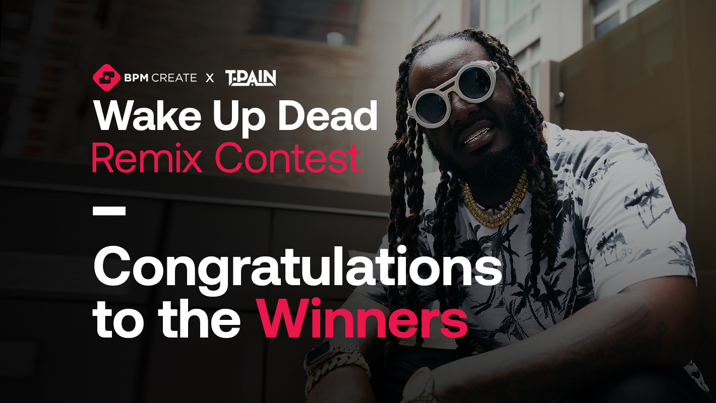 """Congrats to the Winners of the BPM Create X T-Pain """"Wake Up Dead"""" Remix Contest"""