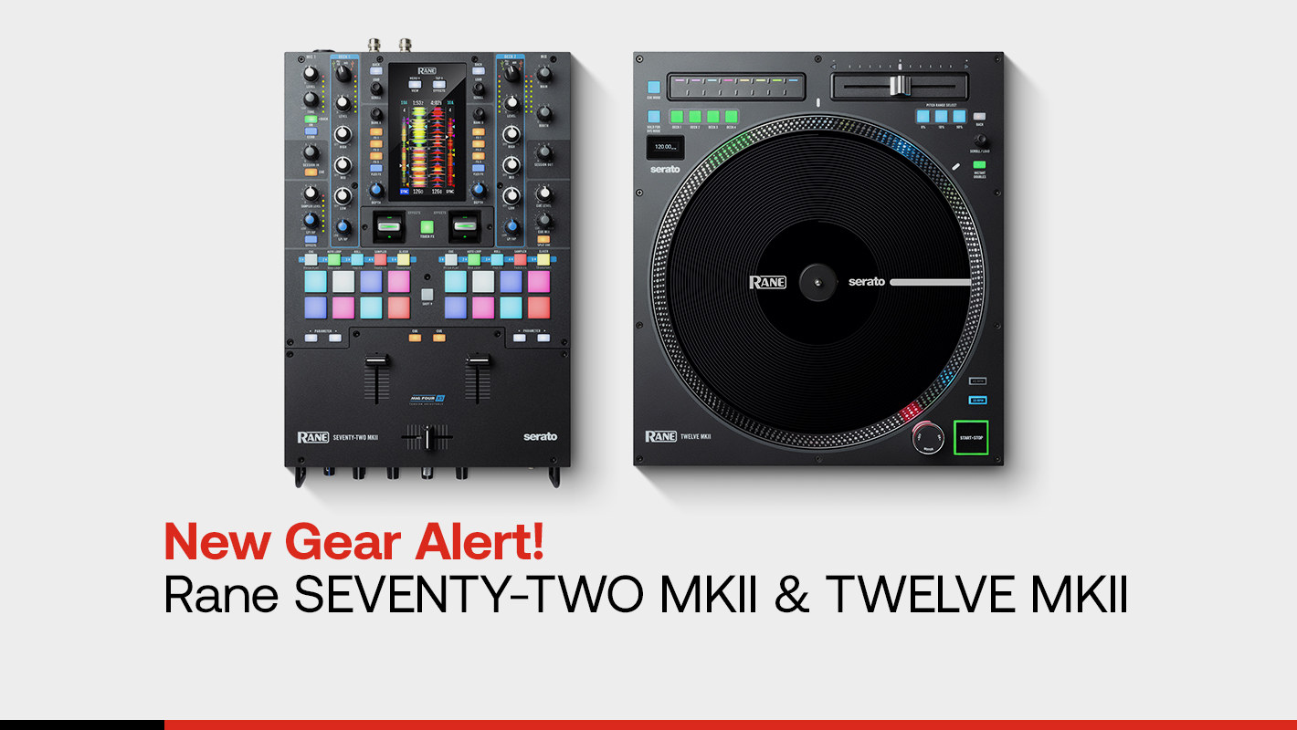 Rane Reveals Revitalized SEVENTY-TWO MKII and TWELVE MKII