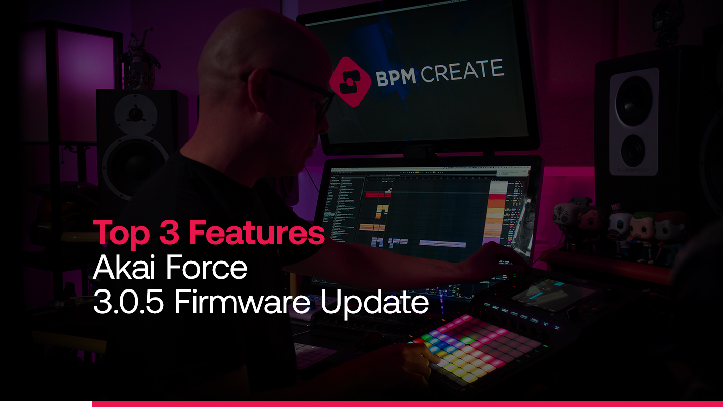 Top 3 Features: Akai FORCE 3.0.5 Firmware Update