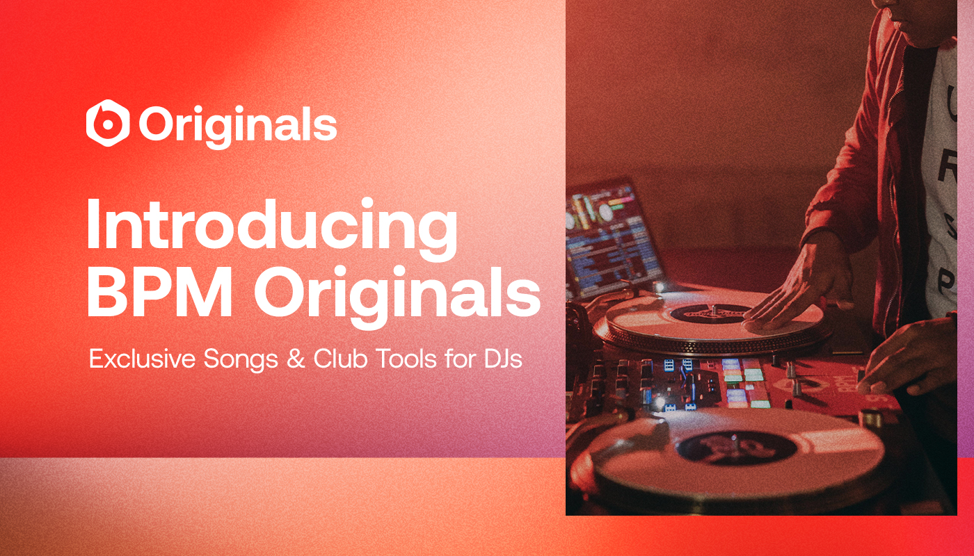 "Introducing New ""BPM Originals,"" Exclusive Songs and Club Tools for DJs"